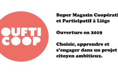 OuftiCoop Liège: finalisation de la coopérative alimentaire de distribution pour et par les consommateurs