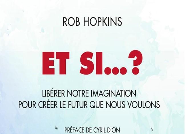 Et Si ? : le livre de Rob Hopkins souligne l'importance de l'imagination
